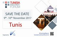 Tunisia Investment Forum 2017 accueillera 1200 participants